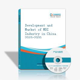 Development and Market of MDI Industry in China 2015-2020